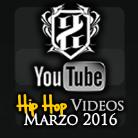 Videos: Hip Hop | Marzo 2016