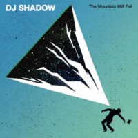 Lanzamiento: Dj Shadow | The mountain will fall