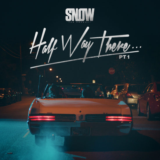 Snow Tha Product - Half Way There... Pt. 1