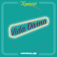 Single: Reguladub | Vida divina (Re-work)