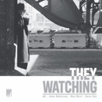 Lanzamiento: A.G. & John Robinson | They watching (prod. Ray West)