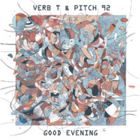 Lanzamiento: Verb T & Pitch 92 | Good evening