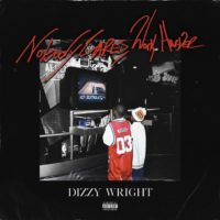 Lanzamiento: Dizzy Wright | Nobody cares, work harder