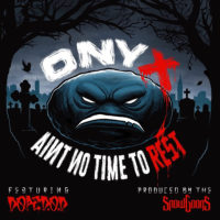 Single: Onyx | Ain't No Time To Rest ft. Dope D.O.D. (prod. Snowgoons)