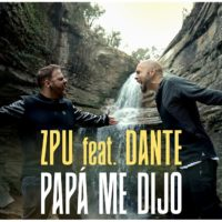 Video: ZPU | Papá me dijo ft. dante