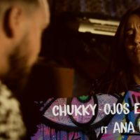 Video: Chukky | Ojos enormes ft. Ana Boheme