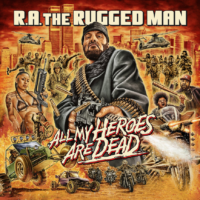 Lanzamiento: R.A. The Rugged Man | All my heroes are dead