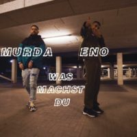 Video: Eno | Was machst du ft. Murda