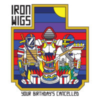 Lanzamiento: Iron Wigs | Your birthday's cancelled