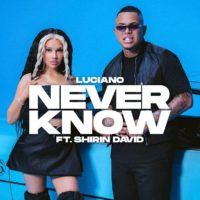 Video: Luciano | Never know ft. Shirin David