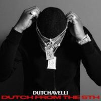 Lanzamiento: Dutchavelli | Dutch from the 5th