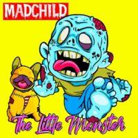 Lanzamiento: Madchild | The little monster